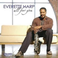 Everette Harp - All For You